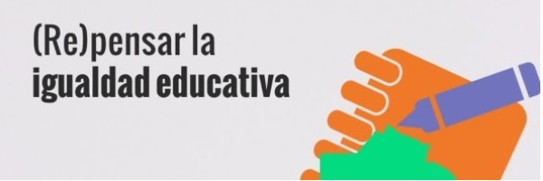 (Re)pensar la igualdad educativa