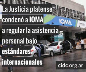 La Justicia platense condenó a IOMA a regular la asistencia personal bajo estándares internacionales